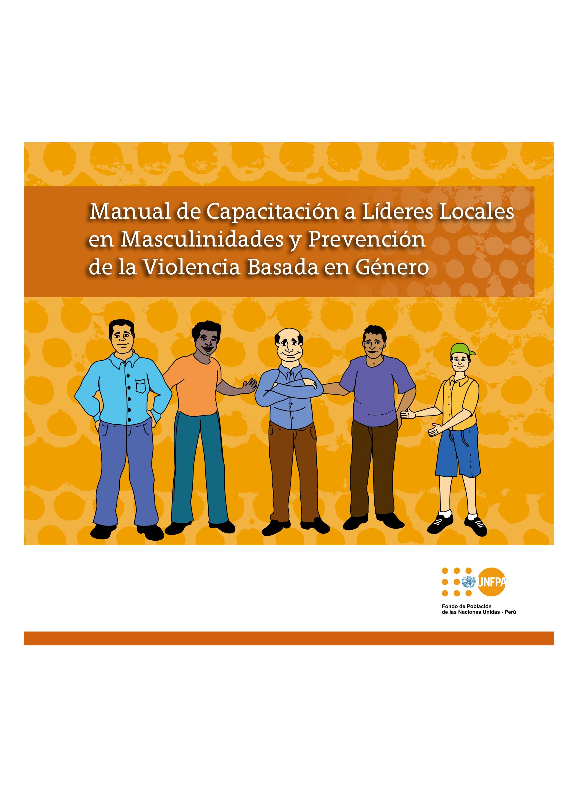 Manual de capacitación a líderes locales en masculinidades y prevención de la violencia basada en género
